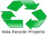 Kids Recycle Projects